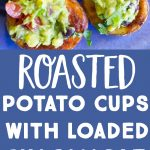 Pinterest long pin for Roasted Potato Cups with Loaded Guacamole