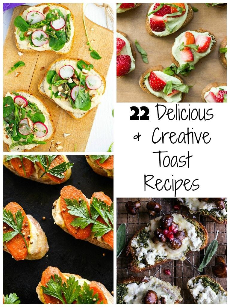 22 Delicious & Creative Toast Recipes