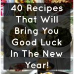 40 Recipes That Will Bring You Good Luck In The New Year