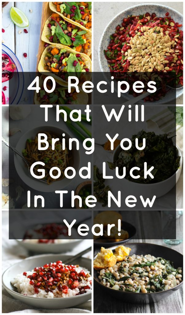 40 Recipes That Will Bring You Good Luck In The New Year!  Including: Black Eyed Peas, Long Noodles, Pomegranates, and Collard Greens!