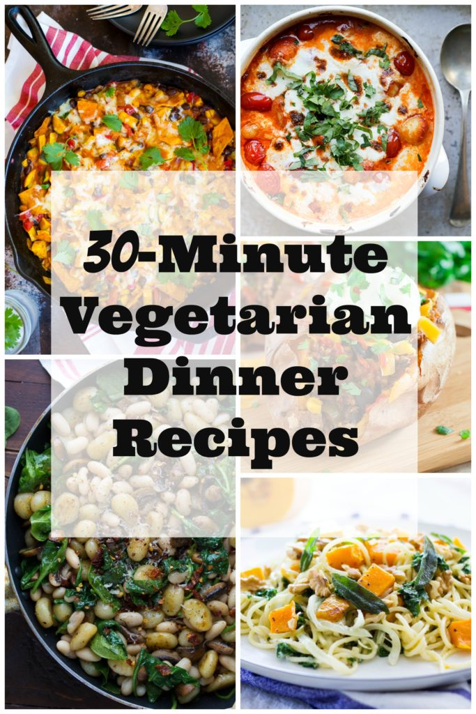 30 Minute Vegetarian Dinner Recipes She Likes Food