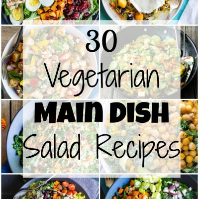 30 Vegetarian Main Dish Salad Recipes