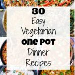 30 Easy Vegetarian One Pot Dinner Recipes