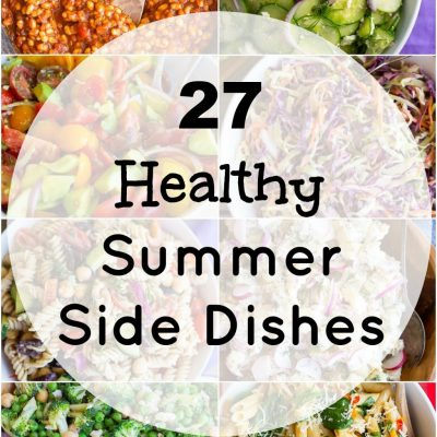 27 Healthy Summer Side Dishes