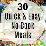 30 Quick and Easy No Cook Meals