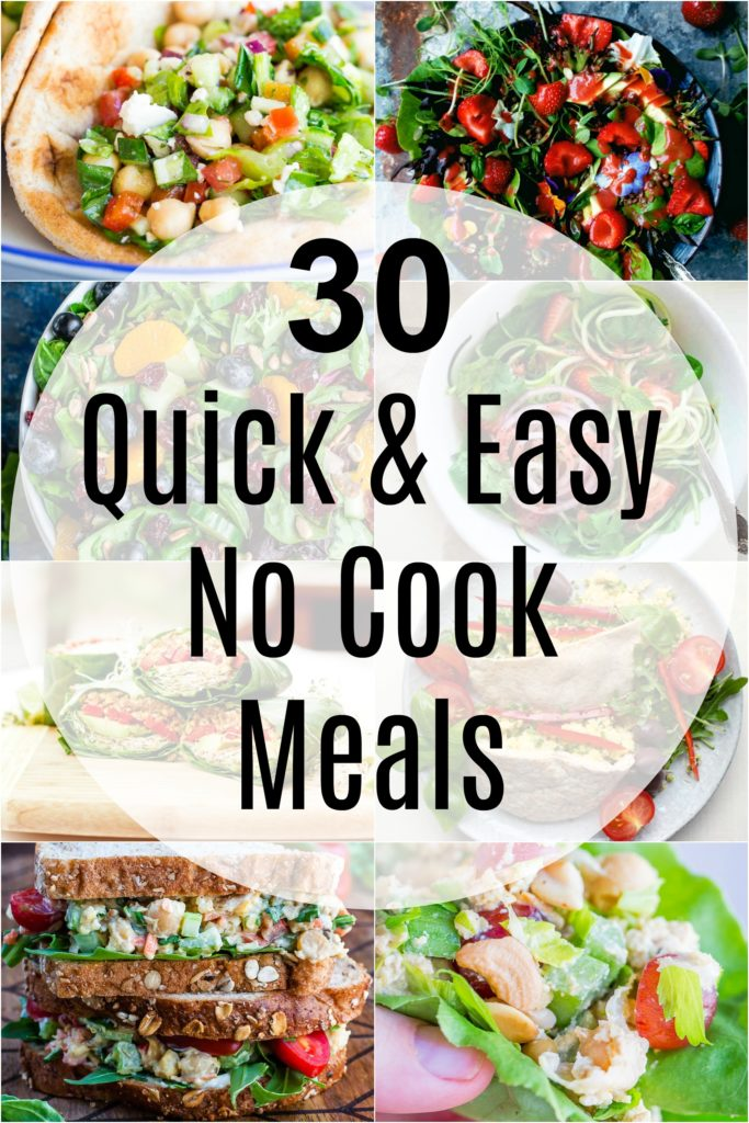 30 Quick and Easy No Cook Meals - Tons of delicious no cook meals to enjoy all summer long!  All vegetarian with lots of gluten free and vegan options too.