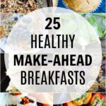 25 Healthy Make Ahead Breakfast Recipes