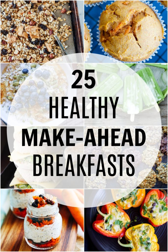 25 Healthy Make-Ahead Breakfasts - Make these breakfasts ahead of time so you can eat a healthy breakfast every single day!