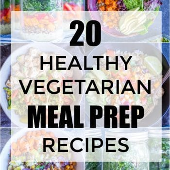 20 Healthy Vegetarian Meal Prep Recipes