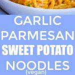Garlic Parmesan Sweet Potato Noodles Pinterest long pin