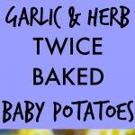 Garlic and Herb Twice Baked Baby Potatoes Pinterest long pin