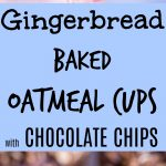 Gingerbread Baked Oatmeal Cups with Chocolate Chips Pinterest long pin