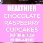 Healthier Chocolate Raspberry Cupcakes Pinterest long pin