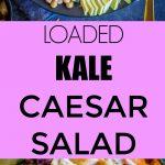Loaded Kale Caesar Salad Pinterest long pin