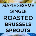 Maple Sesame Ginger Roasted Brussels sprouts Pinterst long pin