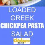Loaded Greek Chickpea Pasta Salad Pinterest long pin