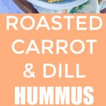 Roasted Carrot and Dill Hummus Pinterest long pin