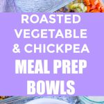 Roasted Vegetable and Chickpea Meal Prep Bowls Pinterest long pin