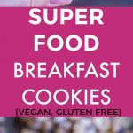 Superfood Breakfast Cookies Pinterest long pin