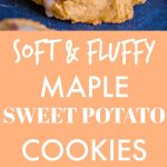 Soft and Fluffy Maple Sweet Potato Cookies Pinterest long pin
