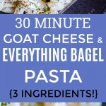 Pinterest collage long pin for 30 Minute Creamy Goat Cheese Pasta with Everything Bagel Spice