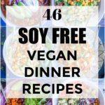 Pinterest collage for 46 Soy Free Vegan Dinner Recipes
