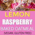 Pinterest long pin collage for Lemon Raspberry Baked Oatmeal
