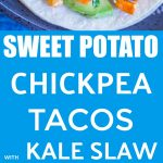 Pinterest long pin collage for Sweet Potato and Chickpea Tacos