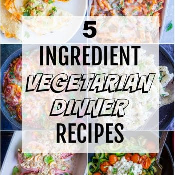 5 Ingredient Vegetarian Dinner Recipes