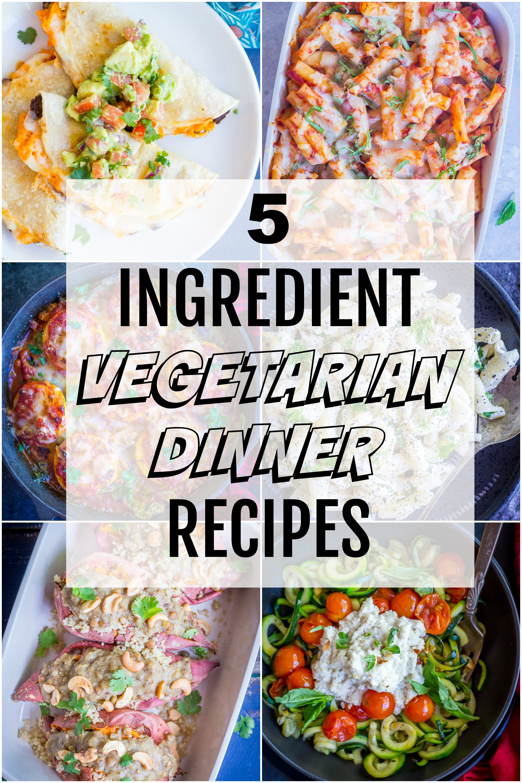 5 Ingredient Vegetarian Dinner Recipes