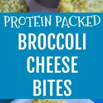 Pinterest long pin for Protein Packed Broccoli Cheese Bites