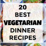 Pinterest pin for 20 Best Vegetarian Dinner Recipes