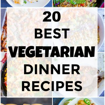 20 Best Vegetarian Dinner Recipes