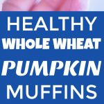 Pinterest collage pin for Healthy Whole Wheat Pumpkin Muffins