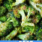 Pinterest collage pin for The Best Cheezy Roasted Broccoli with Garlic