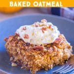 Make Ahead Pumpkin Pie Baked Oatmeal with text
