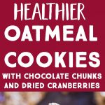 Pinterest long pin for Healthier Chocolate Chip Cookies