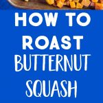 Pinterest long collage for How To Roast Butternut Squash