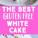 Pinterest collage pin for Best Gluten Free White Cake