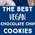Pinterest long pin for The Best Vegan Chocolate Chip Cookies