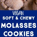 Pinterest long pin for Vegan Soft and Chewy Molasses Cookies