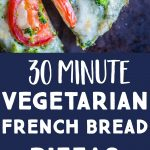 30 Minute Vegetarian French Bread Pizzas with Pesto Pinterest pin