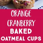 Pinterest long pin for Orange Cranberry Baked Oatmeal Cups