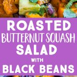 Pinterest collage pin for Roasted Butternut Squash Salad with Black Beans