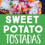 Pinterest long pin for Sweet Potato Tostadas
