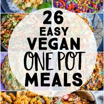 26 Easy Vegan One Pot Meals