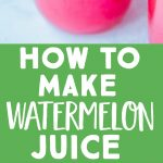 Pinterest collage pin for how to make watermelon juice