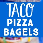 Pinterest long pin for Taco Pizza Bagels