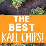 Pinterest long pin for the best kale chips
