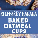 Pinterest collage pin for blueberry banana baked oatmeal cups